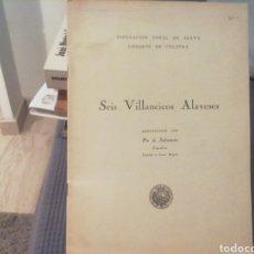 Partituras musicales: SEIS VILLANCICOS ALAVESES. PÍO DE SALVATIERRA. PARTITURA.. Lote 215663327