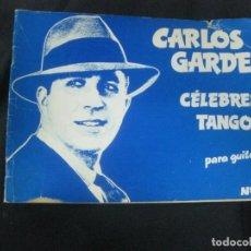 Partituras musicales: CANCIONERO CARLOS GARDEL. CELEBRES TANGOS PARA GUITARRA Nº19. MUSICA DEL SUR 1974.. Lote 215706121