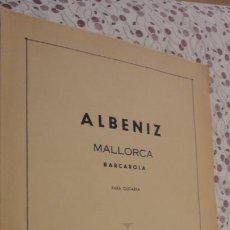 Partituras musicais: ANTIGUA PARTITURA.ALBENIZ.MALLORCA BARCAROLA.PARA GUITARRA.S.GARCIA.UNION MUSICAL ESPAÑOLA.. Lote 218884066