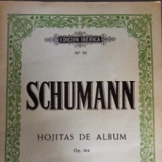 Partituras musicales: SCHUMANN HOJITAS DE ALBUM OP 164 ED BOILEAU BARCELONA N. 92. Lote 219607332