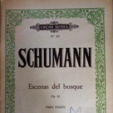 Partituras musicales: SCHUMANN ESCENAS DEL BOSQUE OP 82 ED BOILEAU BARCELONA N. 122. Lote 219607476