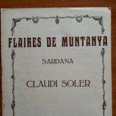 Partituras musicales: PARTITURA :FLAIRES DE MUNTANYA DE CLAUDI SOLER/ EN CATALÁN. Lote 220779151