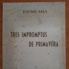Partituras musicales: PARTITURA : TRES IMPROMTUS DE PRIMAVERA DE ELISAR SALA / EN CATALÁN. Lote 220780211