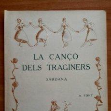 Partituras musicales: PARTITURA : LA CANÇO DELS TRAGINERS DE A. FONT / EN CATALÁN. Lote 220781731