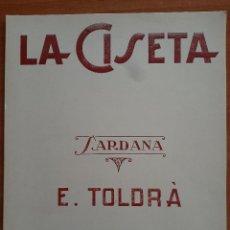 Partituras musicales: PARTITURA : LA CISETA DE E. TOLDRÁ / EN CATALÁN. Lote 220916137