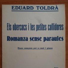 Partituras musicales: PARTITURA : ROMANZA SENSE PARAULES DE EDUARD TOLDRÁ / EN CATALÁN. Lote 220916828