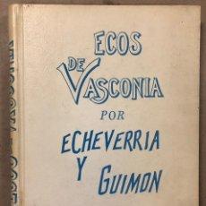 Partituras musicales: ECOS DE VASCONIA ARREGLADOS PARA PIANO Y CANTO POT ECHEVERRIA Y GUIMON. A. DIAZ Y CÍA EDITORES. Lote 224309250