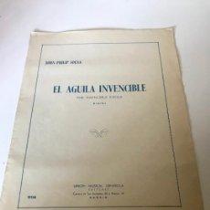 Partituras musicales: PARTITURA EL ÁGUILA INVENCIBLE. Lote 226292450