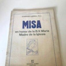 Partituras musicales: MISA EN HONOR DE LA B.V MARÍA MADRE DE LA IGLESIA. Lote 226298130