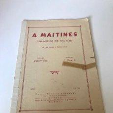 Partituras musicales: A MAITINES - VILLANCICO DE NAVIDAD. Lote 226300360