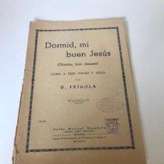 Partituras musicales: DORMID, MI BUEN JESÚS. Lote 226303240
