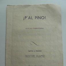 Partituras musicales: ¡PAL PINO! RANCHO PARRANDERO. NÉSTOR ALAMO. GRAN CANARIA 1953. Lote 227557840