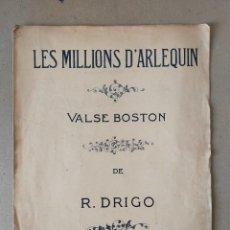 Partituras musicales: PARTITURA - VALSE BOSTON: LES MILLIONS D´ARLEQUIN. RICARDO DRIGO.. Lote 227986455