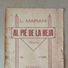 Partituras musicales: PARTITURA - AL PIE DE LA REJA, TROVA. LUIS LEANDRO MARIANI - UNION MUSICAL ESPAÑOLA. Lote 227987820