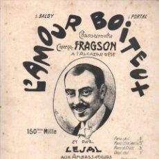 Partituras musicales: FRAGSON / LEJAL : L'AMOUR BOITEUX (PARIS) CHANSONNETTE). Lote 230236600