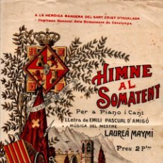 Partituras musicales: PASCUAL D' AMIGÓ / LAUREÁ MAYMÍ : HIMNE AL SOMATENT - LA HEROICA BANDERA DEL SANT CRIST D' IGUALADA. Lote 231696300
