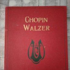 Partituras musicais: FR CHOPIN S PIANOFORTE WERKE HERMANN SCHOLTZ WALZER LEIPZIG C.F. PETERES CHOPIN WALZER. Lote 235504785