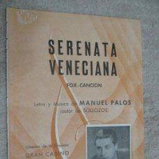 Partituras musicales: SERENATA VENECIANA, FOX CANCIÓN, LETRA Y MÚSICA DE MANUEL PALOS. Lote 235868160