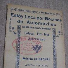 Partituras musicales: ESTOY LOCA POR BOCINAS DE AUTOMÓVILES, FOX-TROT, MÚSICA DE GASKILL ARREGLO Y LETRA DE E. BARATTUCCI. Lote 235868350