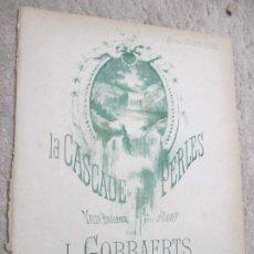 Partituras musicales: LA CASCADE DES PERLES, VALS PARA PIANO POR L. GOBBAERTS. Lote 239710525