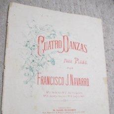 Partituras musicales: CUATRO DANZAS PARA PIANO POR FRANCISCO J. NAVARRO, MÉXICO. Lote 239755160