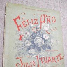 Partituras musicales: FELIZ AÑO, VALS, POR JULIO ITUARTE, MÉXICO 1886. Lote 239755560