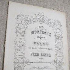 Partituras musicales: SIX MORCE3AUX ELÉGANTS POUR LE PIANO SUR DES AIRS ALLEMANDS FAVORIS POR FERD. BEYER. Lote 239759805