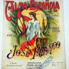 Partiture musicali: ANTIGUA PARTITURA MÚSICA PARA PIANO . ALMA ESPAÑOLA. PASODOBLE . JOSÉ FRANCO. Lote 239877585