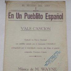 Partitions Musicales: ANTIGUA PARTITURA MÚSICA PARA PIANO . EN UN PUEBLITO ESPAÑOL. VALS CANCIÓN. MÚSICA DE M. WAYNE. Lote 239880970