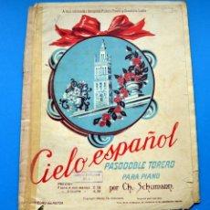 Partiture musicali: ANTIGUA PARTITURA MÚSICA PARA PIANO.CIELO ESPAÑOL. PASODOBLE TORERO. POR CH. SCHUMANN. Lote 240482965