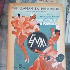 Partiture musicali: ANTIGUA PARTITURA ME LLAMAN LA PRESUMIDA FRANCISCO ALONSO EMIA BARCELONA. Lote 241859595