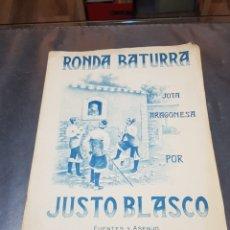 Partiture musicali: ANTIGUA PARTITURA RONDA BATURRA JOTA ARAGONESA POR JUSTO BLASCO. Lote 242465470