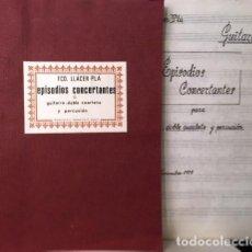 Partituras musicales: LLÁCER PLÁ : EPISODIOS CONCERTANTES PARA GUITARRA, DOBLE CUARTETO Y PERCUSIÓN (PARTITURA MANUSCRITA. Lote 243234695