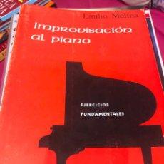 Partituras musicales: LIBRO PARTITURA PARTITURAS IMPROVISACIÓN AL PIANO EMILIO MOLINA EJERCICIOS FUNDAMENTALES APRENDER. Lote 243308410