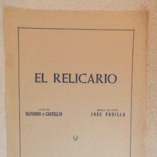 Partituras musicales: PARTITURA EL RELICARIO, LETRA OLIVEROS Y CASTELLVI MÚSICA JOSÉ PADILLA, UNION MUSICAL ESPAÑOLA.. Lote 244398580
