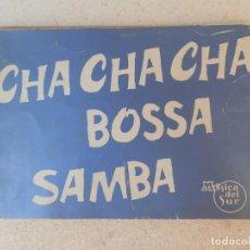 Partituras musicales: PARTITURA CHA CHA CHA BOSSA SAMBA. MÚSICA DEL SUR. CON SUPLEMENTO.. Lote 244401255