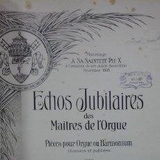 Partituras musicales: ECHOS JUBILAIRES DES MAITRES DE L´ORGUE. ORGANISTES FRANÇAIS. PIECES POUR ORGUE OU HAMONIUM (PARÍS,. Lote 244411255