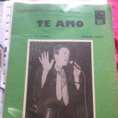 Partituras musicales: PARTITURA PARTITURAS UMBERTO TOZZI HUMBERTO TOZI CANTANTE ITALIANO TI AMO TE AMO LP CD SINGLE GLORIA. Lote 244467180