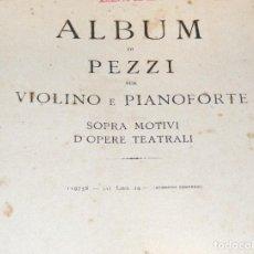 Partituras musicales: ANTIGUAS PARTITURAS PARA VIOLÍN Y PIANO, ENCUADERNADAS - FINAL SXIX, PRINCIPIOS SXX.- VER FOTOS.. Lote 244647315