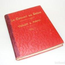 Partituras musicales: LE CONCERT AU SALON - PARTITURAS PARA VIOLÍN Y PIANO ENCUADERNADAS - FINAL SXIX, PRINCIPIOS SXX.. Lote 244656015