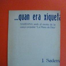 Partitions Musicales: QUAN ERA XIQUETA SARDANA AMB EL MOTIU DE LA CANÇO POPULAR LA MARE DE DÉU - J. SADERRA. Lote 244749725