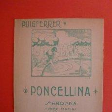 Partituras musicales: LA SARDANA POPULAR PONCELLINA SARDANA SOBRE MOTIUS POPULARS PUIGFERRER -. Lote 244758730
