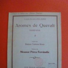Partituras musicales: AROMES DE QUERALT SARDANA LLETRA DE RAMON TORRENS ROCA MUSICA DE NICANOR PÉREZ FERRÁNDIZ. Lote 244758965