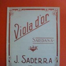 Partituras musicales: VIOLA D'OR SARDANA DE J. SADERRA - LA SARDANA POPULAR. Lote 244759205