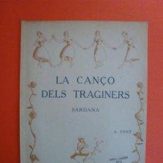 Partituras musicales: LA CANÇÓ DELS TRAGINERS SARDANA A. FONT - LA SARDANA POPULAR. Lote 244759820