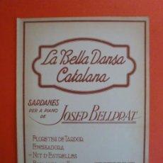 Partituras musicales: LA BELLA DANSA CATALANA SARDANA PER A PIANO DE JOSEP BELLPRAT NIT D'ESTRELLES. Lote 244760270