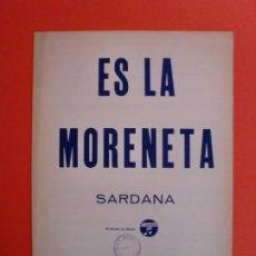 Partituras musicales: ES LA MORENETA SARDANA LLETRA I MUSICA ANTONI CARCELLÉ 1950 - COLUMBIA. Lote 244761735