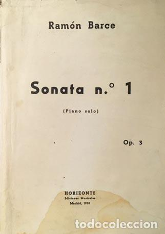RAMÓN BARCE : SONATA Nº 1. OP. 3. (PIANO SOLO) 1958 1ª ED. (Música - Partituras Musicales Antiguas)