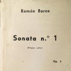 Partituras musicales: RAMÓN BARCE : SONATA Nº 1. OP. 3. (PIANO SOLO) 1958 1ª ED.. Lote 244857080