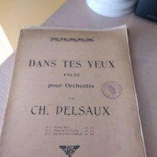 Partituras musicales: DANS TES YEUX (VALSE), DE CH. DELSAUX (PARTITURA ANTIGUA). Lote 246500380